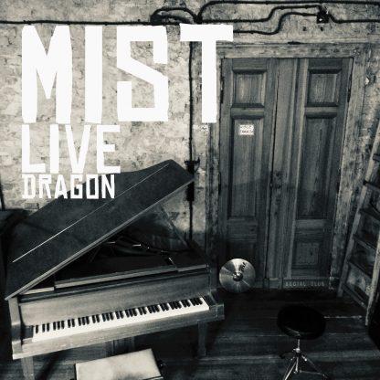 MIST – Live Dragon – 24.03.19